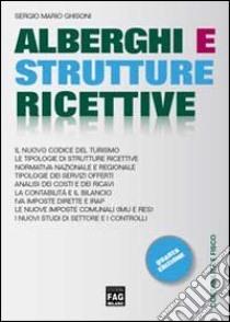 Alberghi e strutture ricettive libro di Ghisoni Sergio M.