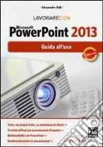Lavorare con Microsoft PowerPoint 2013. Guido all'uso libro