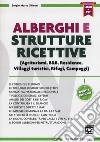 Alberghi e strutture ricettive. Con Contenuto digitale (fornito elettronicamente) libro di Ghisoni Sergio Mario