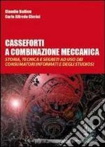 Casseforti a combinazione meccanica. Storia, tecnica e segreti ad uso dei consumatori informati e degli studiosi