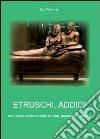 Etruschi addio! libro
