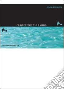 Formentera Yin e Yang libro di Campanella Stefania - Marigliano Mauro