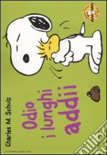 Odio i lunghi addii. Celebrate Peanuts 60 years (20) libro di Schulz Charles M.