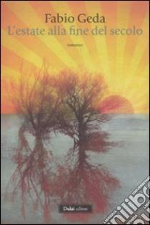 L'estate alla fine del secolo libro di Geda Fabio