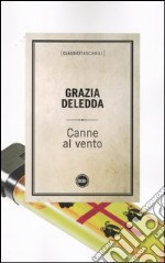Canne al vento libro di Deledda Grazia