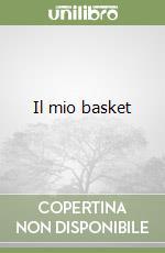 Il mio basket libro di Gamba Sandro