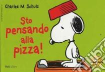 Sto pensando alla pizza! Celebrate Peanuts 60 years (26) libro di Schulz Charles M.