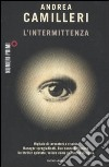 L'intermittenza libro di Camilleri Andrea