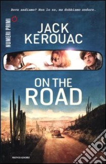 On the road libro di Kerouac Jack