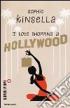 I love shopping a Hollywood libro di Kinsella Sophie