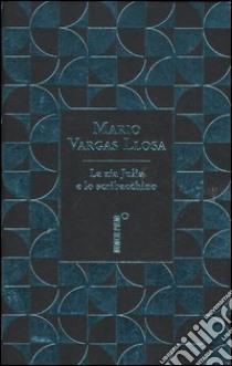 La zia Julia e lo scribacchino. Ediz. speciale libro di Vargas Llosa Mario
