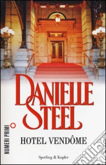 Hotel Vendôme libro di Steel Danielle