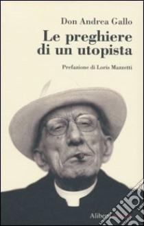 Le preghiere di un utopista libro di Gallo Andrea