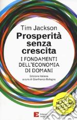 Prosperità senza crescita. Economia per il pianeta