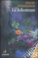 La delicatezza libro di Foenkinos David
