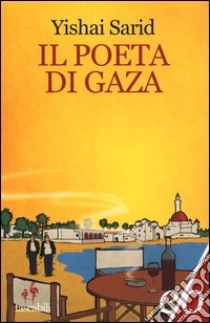 Il poeta di Gaza libro di Sarid Yishai