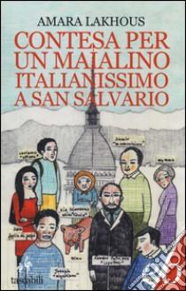 Contesa per un maialino italianissimo a San Salvario libro di Lakhous Amara