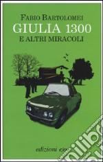 Giulia 1300 e altri miracoli libro