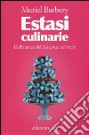 Estasi culinarie libro di Barbery Muriel