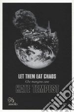 Let them eat chaos-Che mangino caos libro
