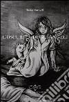 L'oscurità degli angeli libro