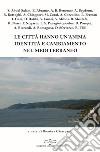 Le città hanno un'anima: identità e cambiamento nel Mediterraneo libro
