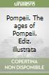 Pompeii. The ages of Pompeii