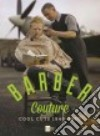 Barber couture. Cool cuts 1940-1960 libro