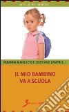 Il mio bambino va a scuola libro