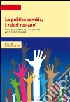 La politica cambia, i valori restano? Una ricerca quantitativa e qualitativa sulla cultura politica in Toscana libro