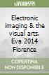 Electronic imaging & the visual arts. Eva 2014 Florence