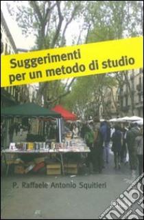Suggerimenti per un metodo di studio libro di Squitieri Raffaele A.