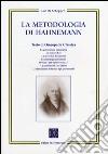 La metodologia di Hahnemann. Testo di omeopatia classica libro