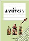 Le leguminose in omeopatia. Clinica e materia medica libro