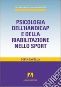Psicologia dell'handicap e della riabilitazione nello sport libro di Tavella Sofia