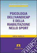 Psicologia dell'handicap e della riabilitazione nello sport libro di Tavella Sofia