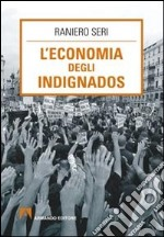 l'economia degli indignados libro di Seri Raniero