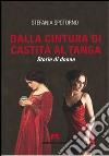 Dalla cintura di castità al tanga. Storie di donne libro