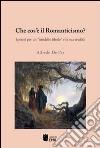 Che cos'� il Romanticismo? Ipotesi per un �modello ideale� e la sua eredit�
