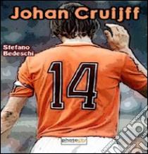 Johan Cruijff libro di Bedeschi Stefano