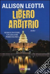 Libero arbitrio libro di Leotta Allison
