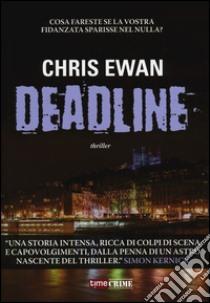 Deadline libro di Ewan Chris