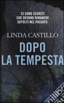Dopo la tempesta libro di Castillo Linda