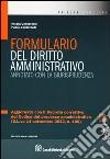 Formulario del diritto amministrativo. Annotato con la giurisprudenza. Con CD-ROM libro