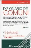 Dizionario dei comuni, delle circoscrizioni amministrative, delle frazioni e delle località libro