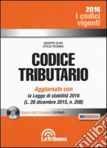 Codice tributario. Con CD-ROM libro di Di Dio Giuseppe - Pezzinga Attilio