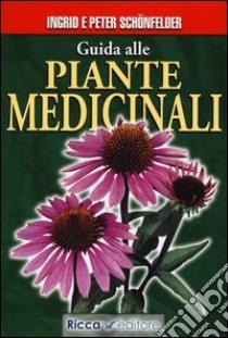 Guida alle piante medicinali libro di Schönfelder Ingrid - Schönfelder Peter