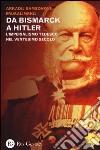 Da Bismarck a Hitler. L'imperialismo tedesco nel ventesimo secolo libro