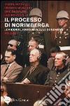 Il processo di Norimberga. Vol. 2: Le veivende, i documenti, le condanne libro