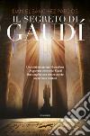 Il segreto di Gaudì libro